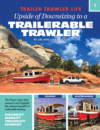 UPSIDE OF DOWNSIZING TO A TRAILERABLE TRAWLER  – Learn about the ins and outs of owning a trailerable boat. Read about the inherent benefits of owning a trailerable trawler – flexibility, mobility & affordability.